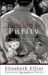 Passion and Purity: Learning to Bring Your Love Life Under Christ's Control - Elisabeth Elliot