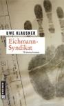 Eichmann-Syndikat - Uwe Klausner