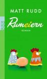 Rumeiern - Matt Rudd