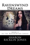Ravenswynd Dreams - Sharon Ricklin Jones
