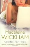 Cocktails For Three - Madeleine Wickham