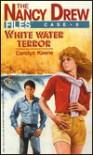 White Water Terror (Nancy Drew: Files, #6) - Carolyn Keene