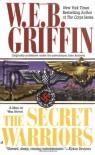 The Secret Warriors (Men at War, 2) - W.E.B. Griffin