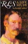 RLS: Life Study of Robert Louis Stevenson - J Calder