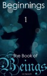 The Book of Beings: Beginnings (Episode One) - Liz Seach