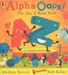 Alpha Oops!: The Day Z Went First - Alethea Kontis, Bob Kolar