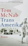 Trans-Amerika - Tom McNab, Verena von Koskull
