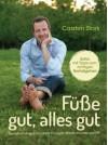 Füße gut, alles gut: Ganzheitlich gesund ohne Einlagen, Medikamente und OP - Carsten Stark