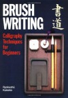 Brush Writing: Calligraphy Techniques for Beginners - Ryokushu Kuiseko