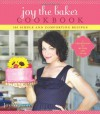 Joy the Baker Cookbook: 100 Simple and Comforting Recipes - Joy Wilson