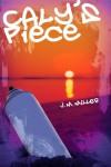 Caly's Piece - J.M. Miller
