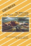 Georgia: The Wpa Guide to Its Towns and Countryside - Phinzy Spalding, Phinizy Spalding, Phinzy Spalding