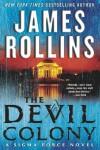 The Devil Colony: A Sigma Force Novel - James Rollins
