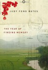 The Year of Finding Memory: A Memoir - Judy Fong Bates, Judy Fong-Bates