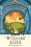The Wisdom of the Shire: A Short Guide to a Long and Happy Life - Noble Smith, Peter S. Beagle
