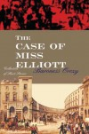 The Case Of Miss Elliott - Emmuska Orczy