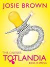 Totlandia: The Onesies, Book 3 - Josie Brown
