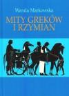 Mity Greków i Rzymian - Wanda Markowska