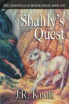 Shahly's Quest - J.R. Knoll