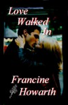 Love Walked In - Francine Howarth