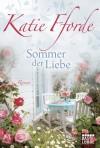 Sommer der Liebe: Roman - Katie Fforde