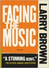 Facing the Music (Front Porch Paperbacks) - Larry Brown