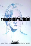The Accidental Siren - Jake Vander Ark