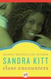 Close Encounters - Sandra Kitt
