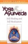 Yoga & Ayurveda: Self-Healing and Self-Realization - David Frawley
