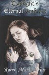 Twilight's Eternal Embrace - Karen Michelle Nutt
