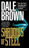 Shadows of Steel  - Dale Brown