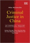 Criminal Justice In China: An Empirical Enquiry - Mike McConville
