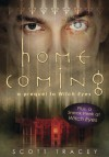 Homecoming: A Prequel to Witch Eyes - Scott Tracey