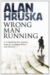 Wrong Man Running - Alan Hruska