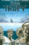 Żywe trupy, tom 2 -  Wiele mil za nami - Robert Kirkman, Cliff Rathburn, Charlie Adlard