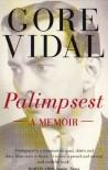 Palimpsest: A Memoir - Gore Vidal