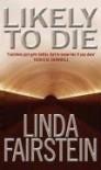 Likely to Die (Alexandra Cooper Series) - Linda Fairstein