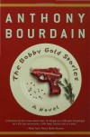 The Bobby Gold Stories - Anthony Bourdain, Breaulove Swells Whimsy