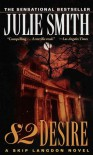 82 Desire (Skip Langdon Novels) - Julie Smith
