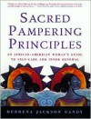 Sacred Pampering Principles: An African-American Woman's Guide to Self-Care and Inner Renewal - Debrena J. Gandy,  Debrena Jackson Gandy