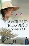 Amor bajo el espino blanco - Ai Mi