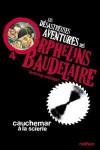 Cauchemard à la scierie ( Les désastreuses aventures des Orphelins Baudelaire #4 ) - Lemony Snicket