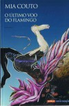 O Último Voo Do Flamingo - Mia Couto