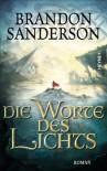Die Worte des Lichts: Roman - Brandon Sanderson