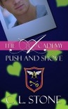 Push and Shove: The Ghost Bird Series: #6 (The Academy) - C. L. Stone