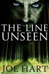 The Line Unseen - Joe Hart