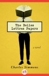 The Belles Lettres Papers: A Novel - Charles Simmons