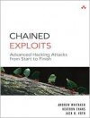 Chained Exploits: Advanced Hacking Attacks from Start to Finish - Andrew Whitaker, Keatron Evans, Jack Voth