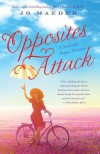 Opposites Attack: A Novel with Recipes Provencal - Jo Maeder