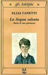 La lingua salvata: storia di una giovinezza - Elias Canetti, Amina Pandolfi, Renata Colorni